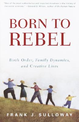 Born to Rebel By Sulloway, Frank J.