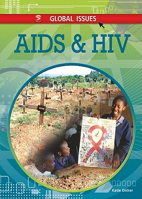 AIDS and HIV By Dicker, Katie